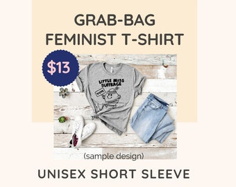 Unisex T-Shirt: Grab Bag Sale! Get a Surprise Design at a Surprising price!
