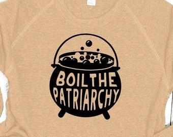 Feminist Sweatshirt: Boil the Patriarchy Halloween shirt smash the patriarchy feminism witch sweatshirt witchy clothing feminist Halloween