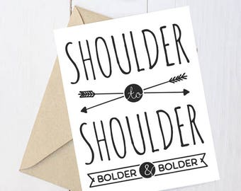 "Feminist Greeting Card: ""Shoulder to shoulder, bolder and bolder"""