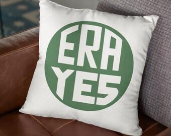 """Feminist Throw Pillow: """"ERA YES!"""""""