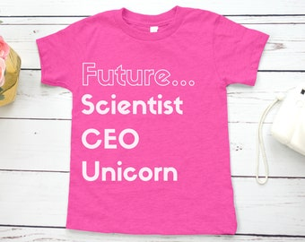 Future Scientist, CEO, Unicorn Feminist Kids' Shirt
