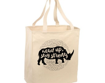 "Rhino print reusable grocery bag: ""Head Up, Stay Strong"" rhinoceros screen print, be strong and courageous, mindfulness gift, best friend"