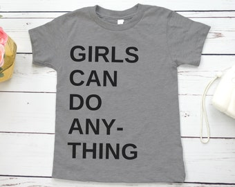 Girls Can Do Anything Feminist Kids Shirt