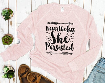 Nevertheless She Persisted Feminist Sweatshirt