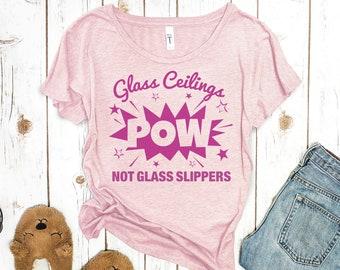 Feminist TShirt: Breaking Glass Ceilings, not glass slippers