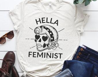 """Feminist Tshirt: """"Hella Feminist"""""""