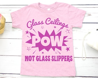 Feminist Kid Shirt: Glass Ceilings not Glass Slippers
