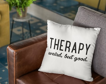 "Therapist Throw Pillow: ""Therapy--weird but good"""
