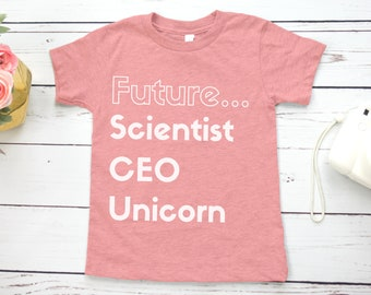 Future Scientist, CEO, Unicorn Feminist Kids' Shirt