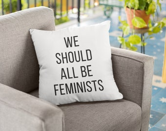 "Feminist Throw Pillow: ""We Should All Be Feminists"""