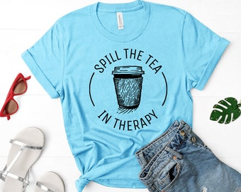 Spill the Tea in Therapy Unisex T-Shirt
