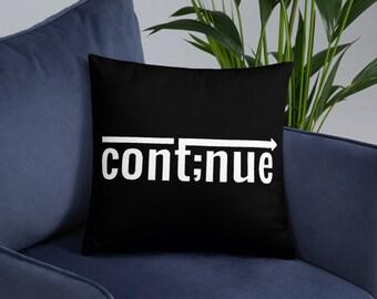 Therapy Office Decor: Continue, semicolon pillow