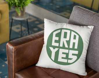 Throw pillow cover, feminist: ERA YES, equal rights amendment, feminism, anti Trump, womens history, the future is female, girl power,