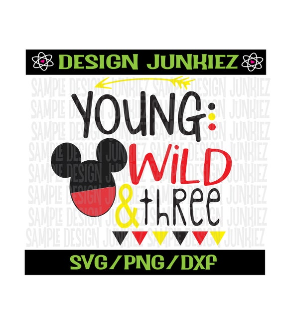 Young Wild Three Mickey Birthday Svg Png Cut File Etsy