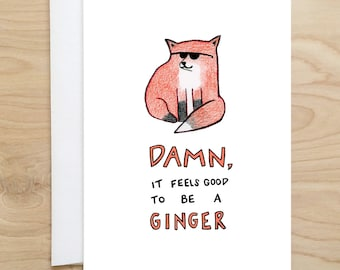 Damn It Feels Good To Be A Ginger Card Blank Cards