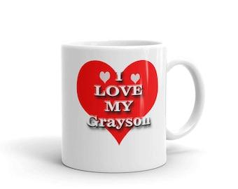 I Love My Grayson Grayson Coffee Cup Grayson GirlFriend Grayson Wife Grayson Gift Mug