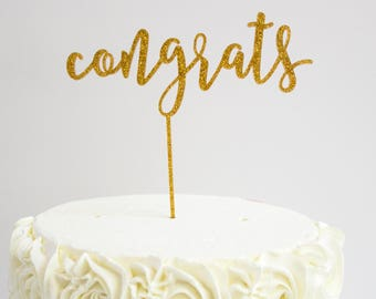 Gold Cake Topper, Gold Glitter Topper, Congrats Cake Topper, Bridal Shower Decor, Engagement Party, Acrylic Cake Topper, Laser Cut Sign