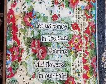 Let us dance in the sun wearing wildflowers in our hair art card