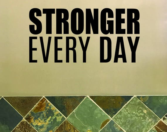 Fitness Wall Decal, Gym Design Ideas, Gym Decor. STRONGER EVERY DAY