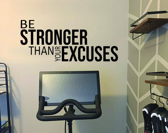 Be Stronger Than Your Excuses Gym Wall Decal, Fitness Decor Ideas, Gym Design Ideas, Home Gym Design Ideas.