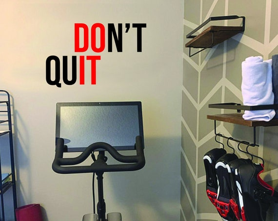 DON'T QUIT Wall Decal, Gym Design Ideas, Ideas for Home Gym, Office Wall Sign, Classroom Wall Sign, Cycle Room Idea. Sports Gift
