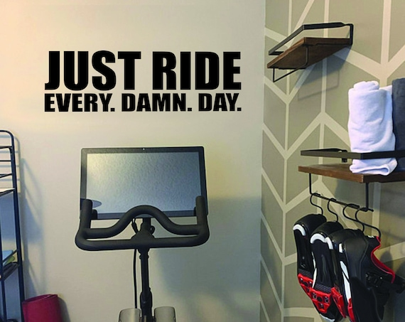 JUST RIDE Every. Damn. Day. Wall Decal, Gym Wall Sign, Cycle Studio Decor, Bike Decor, Cycling Decor. Cycling Wall Decal