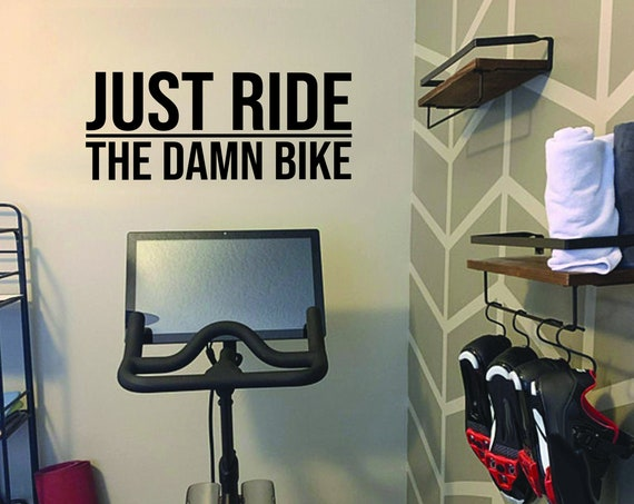 Cycle Studio Ideas, Biking Wall Decor, Cycling Wall Decal. JUST RIDE The Damn Bike Wall Decal. Home Gym Design Ideas