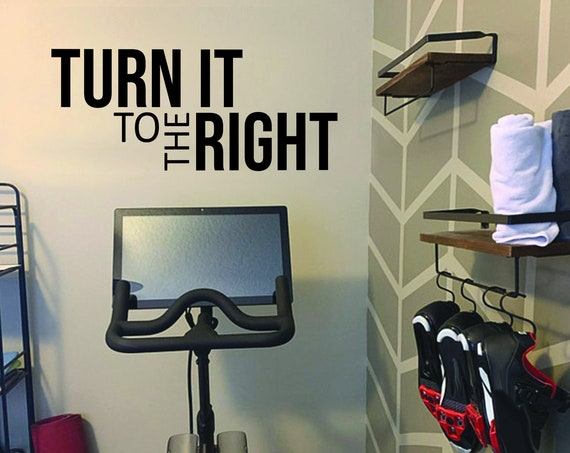 Cycling Studio Decor, Home Cycling Room Ideas, Home Gym Design Ideas, TURN IT to the RIGHT gym wall decal. Wall Decor for Home Gym.