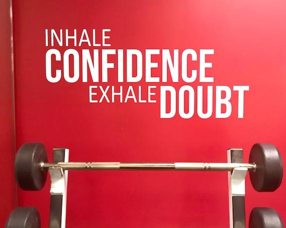 Home Gym Design Ideas, Gym Wall Decor Ideas, Fitness Theme Decor, Gym Wall Sign, Gym Wall Lettering Decal, Inhale Confidence Exhale Doubt