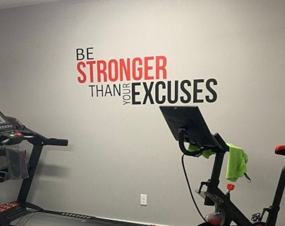 Gym Decor Ideas, Gym Design Ideas, Ideas for Home Gym, Office Wall Sign, Classroom Wall Sign, Be Stronger Than Your Excuses, Cycle Room Idea