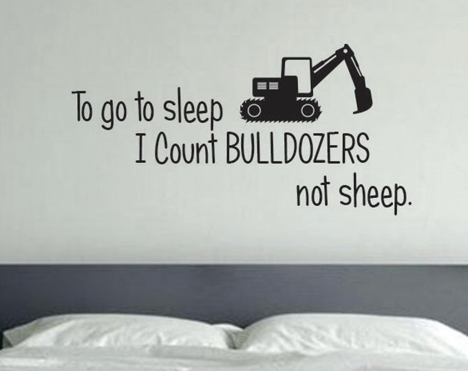 Kids Room Tractor Decor, To go to Sleep I count BULLDOZERS not sheep ...