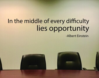 wall decor office chic office sign business quote wall decor in the middle of every difficulty lies opportunity albert einstein classroom decor wall etsy