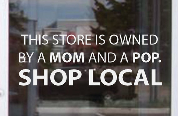 Business Window Sign, Small Shop Decal, Mom and Pop Business Sticker.