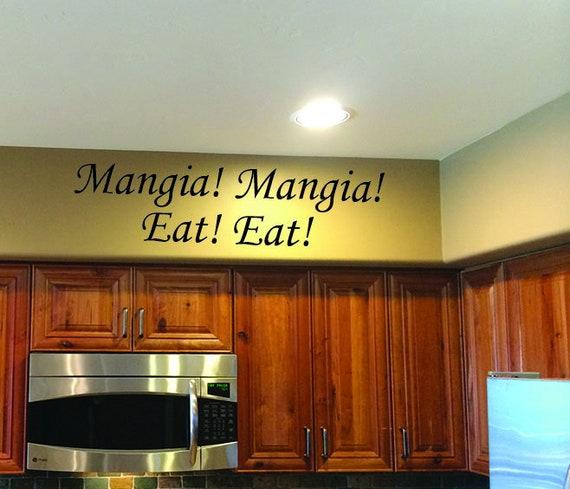 Italian Kitchen Decor. Mangia! Mangia! Eat! Eat! Vinyl Wall decal, Mangia Decal, Kitchen Wall Decal