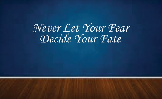 """Never Let Your Fear Decide Your Fate, Wall Decor Vinyl Decal Gym Workout Motivation Quote 11""""x44""""  04"""