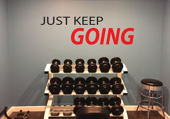 Fitness Themed Decor, JUST KEEP GOING wall decal