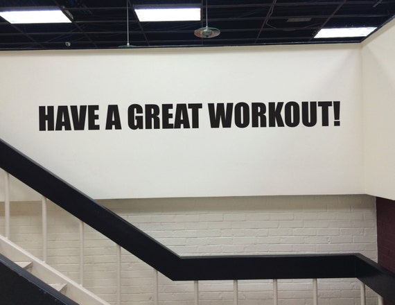 Fitness Wall Decal, Gym Entrance Wall Decal, Have A Great Workout