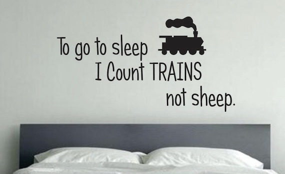 TRAIN Room Decor, To go to sleep I count TRAINS not sheep. Kids room Decor