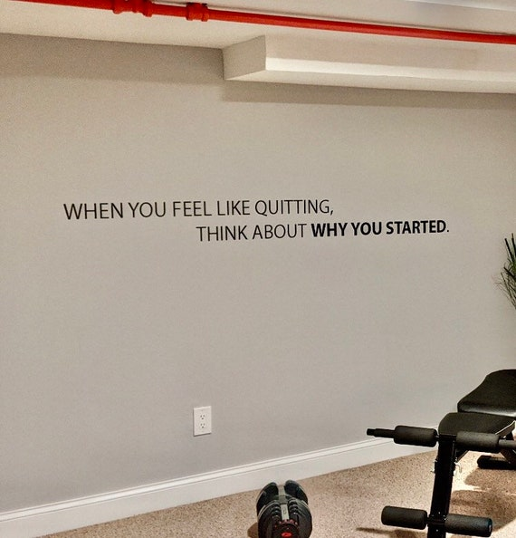 When you feel like quitting, think about why you started. Gym Wall Decal, Office Wall Decal, Classroom Wall Decal, Home Gym Design Ideas