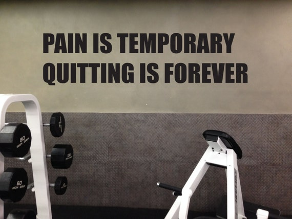 Wall Decal Gym Fitness Center, Pain is Temporary Quitting is Forever