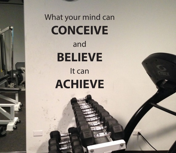 Home Gym Essentials, Ideas, Work Out Room Decor, What your mind can CONCEIVE and BELIEVE it can ACHIEVE, vinyl wall decal