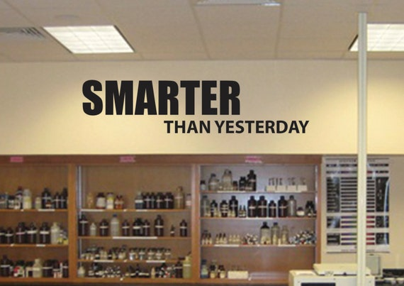 Teacher Classroom Decor. Classroom Motivation quote. SMARTER THAN YESTERDAY