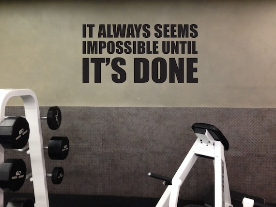 Motivational Quote Gym Wall Decal, It Always Seems Impossible Until IT'S DONE, item#103