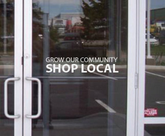 "Grow Our Community, Shop Local. Store Front Decal 5""x18"", item#77"