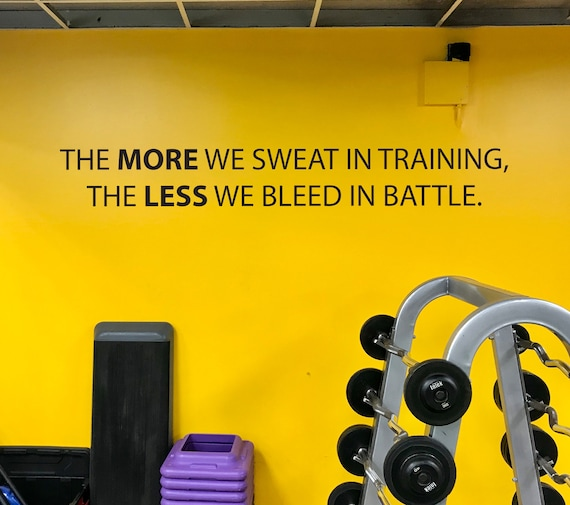 Fitness Studio Design Ideas, Gym Wall Decal, Inspirational Wall Decal. The MORE we sweat in training, The LESS we bleed in battle.