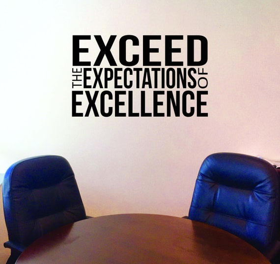 Office Wall Decor, Gym Wall Decal, Classroom Wall Decal, Inspirational Quote Sign, EXCEED the EXPECTATIONS of EXCELLENCE