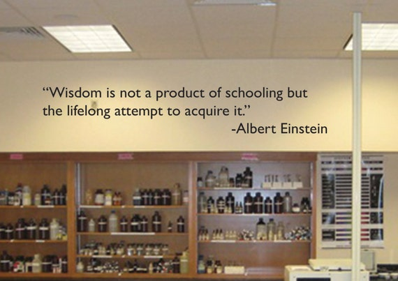"Classroom Decor, Wisdom is not a product of schooling but a lifelong attempt to acquire it. Albert Einstein Wall Quote Decal 9""x48"", item#42"