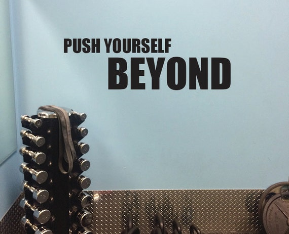 Fitness Studio Decorating Ideas. PUSH YOURSELF BEYOND Vinyl Wall Art Decal