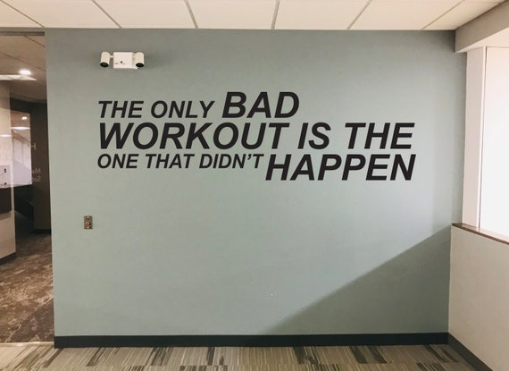 Gym Decor Ideas, Gym Design Ideas, Ideas for Home Gym, Office Wall Sign, The Only BAD WORKOUT is The One That Didn't HAPPEN Wall decal