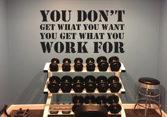 Classroom Decor, Gym Decor, You Don't Get What You Want, You Get What You Work For
